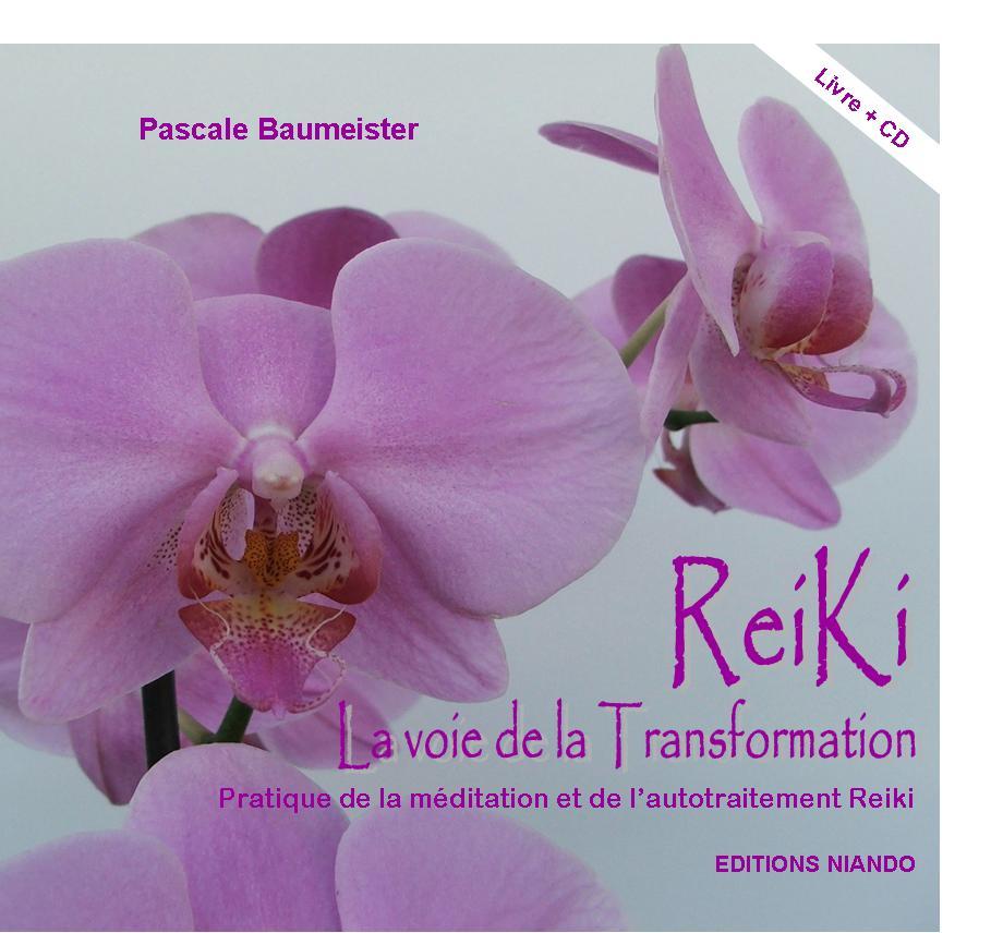 """"""" ReiKi - La Voie de la Transformation """" de Pascale Baumeister, paru aux éditions Niando en 2006"""
